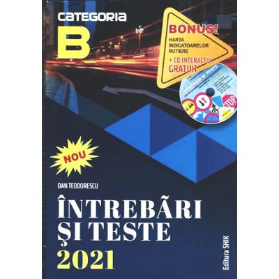 Intrebari si teste categoria B 2021 (CD gratuit inclus)