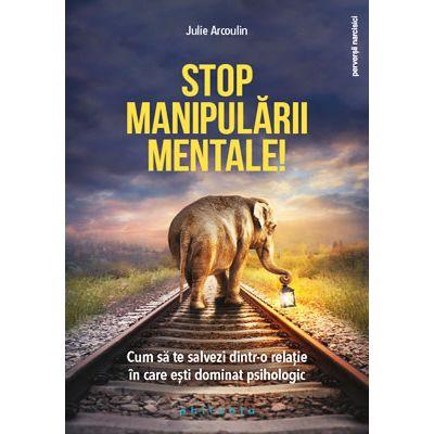 Stop manipulării mentale. Cum să te salvezi dintr-o relație în care ești dominat psihologic