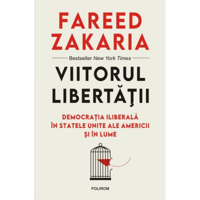 Viitorul libertății. Democrația iliberală în Statele Unite ale Americii și în lume
