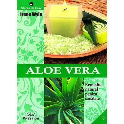 Aloe Vera, remediu natural pentru sănătate