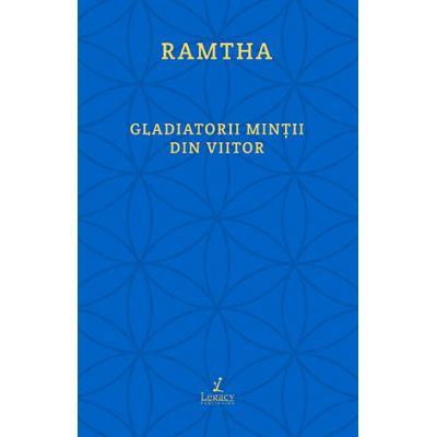 Gladiatorii minţii din viitor - Ramtha
