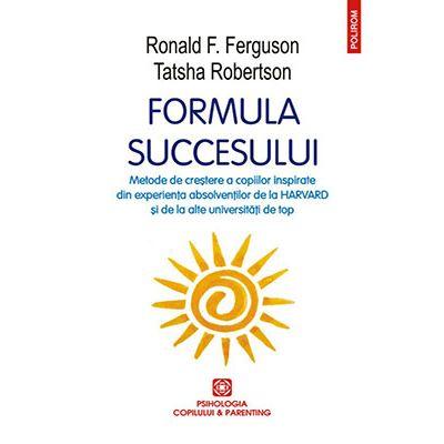 Formula succesului. Metode de creștere a copiilor inspirate din experiența absolvenților de la Harvard și de la alte universități de top