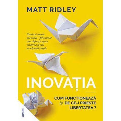 Inovația. Cum funcționează și de ce-i priește libertatea?