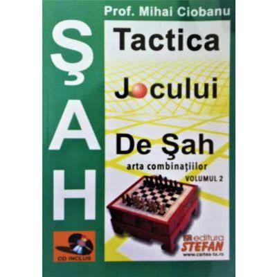 Tactica jocului de sah. Arta combinatiilor (CD inclus)