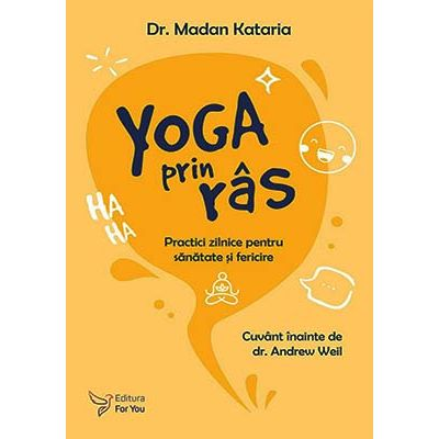 Yoga prin râs. Practici zilnice pentru sanatate si fericire