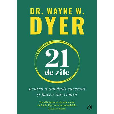 21 de zile pentru a dobândi succesul și pacea interioară