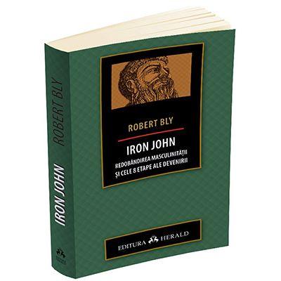 IRON JOHN. Redobandirea masculinitatii si cele 8 etape ale devenirii