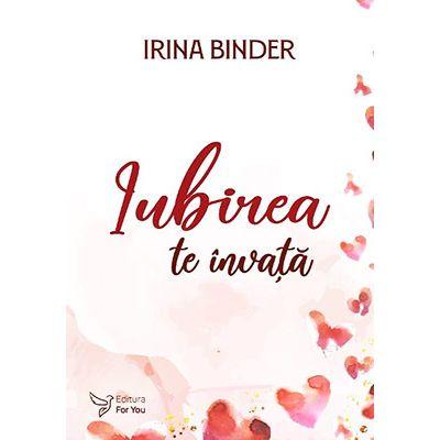 Iubirea te invata - Irina Binder